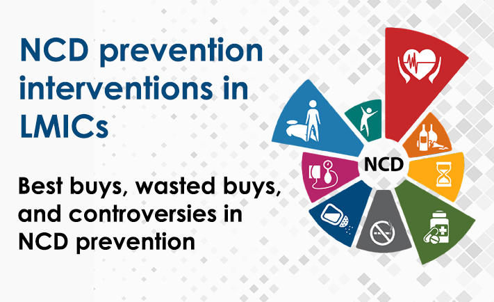Project in focus: Best buys, wasted buys, and controversies in NCD prevention