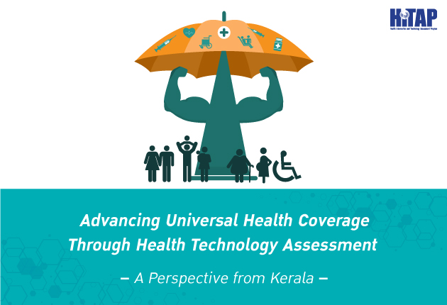 Advancing Universal Health Coverage Through Health Technology Assessment (HTA) – A Perspective from Kerala