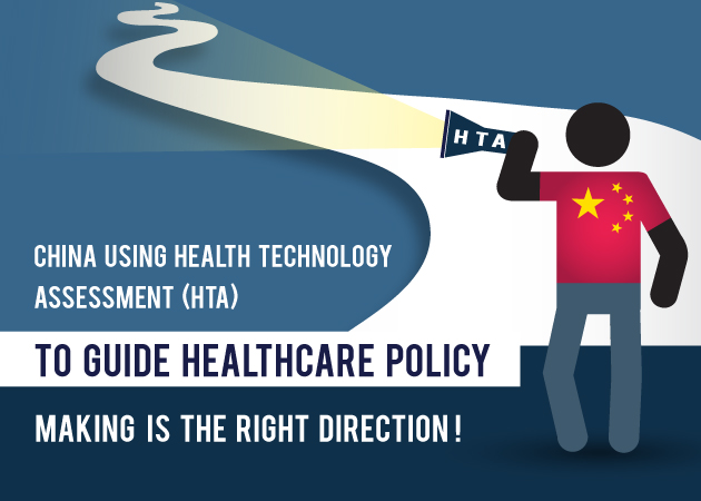 China using Health Technology Assessment to guide healthcare policy making is the right direction!
